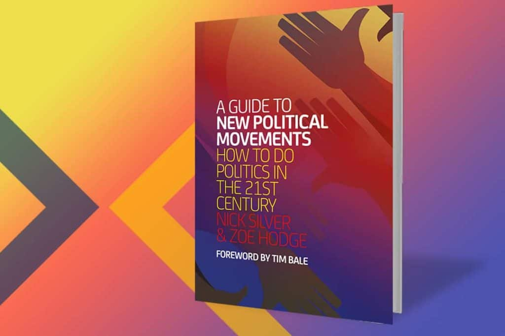 A Guide to New Political Movements: How to do politics in the 21st century